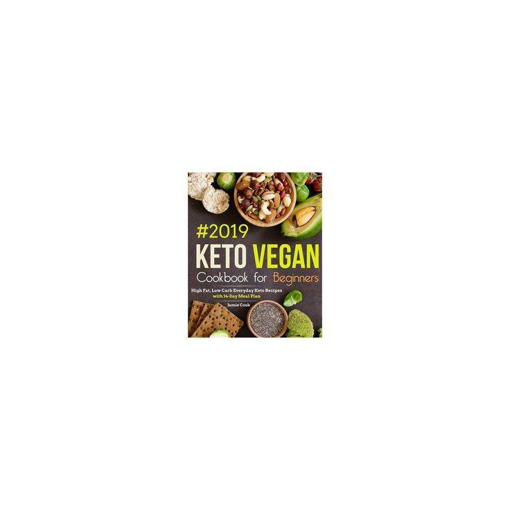 Keto Vegan Cookbook for Beginners #2019 - (Keto Diet Cookbook) by Jamie Cook (Paperback) - #Beginners #Cook #Cookbook #Diet #jamie #Keto #Paperback #vegan #veganismprosandcons #ketodietforbeginners