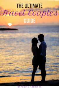 The Ultimate Travel Couple Guide to Travelling Together • Opposite Tourists