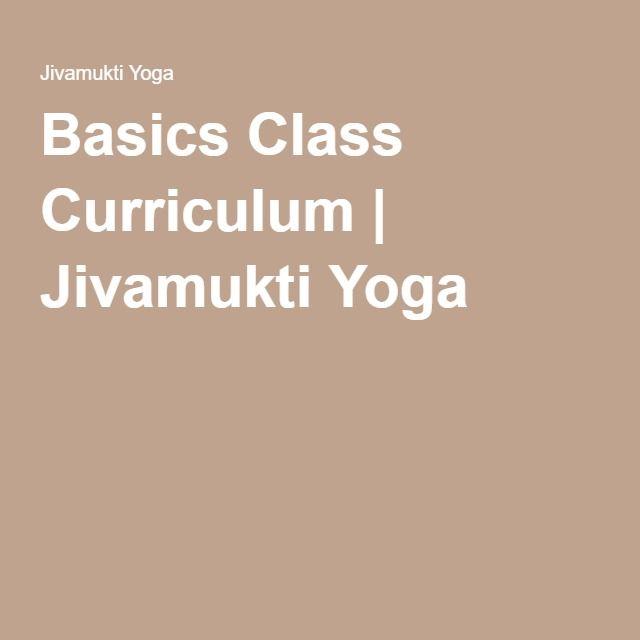 Basics Class Curriculum | Jivamukti Yoga