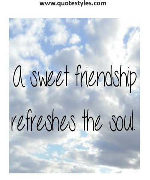 Refresh Quotes: A Sweet Friendship Refresh The Soul- Friendship Quotes