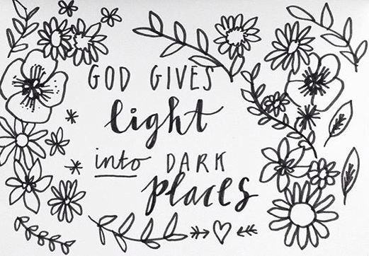 God gives light into dark places - handlettering by Sunflower Sunshine