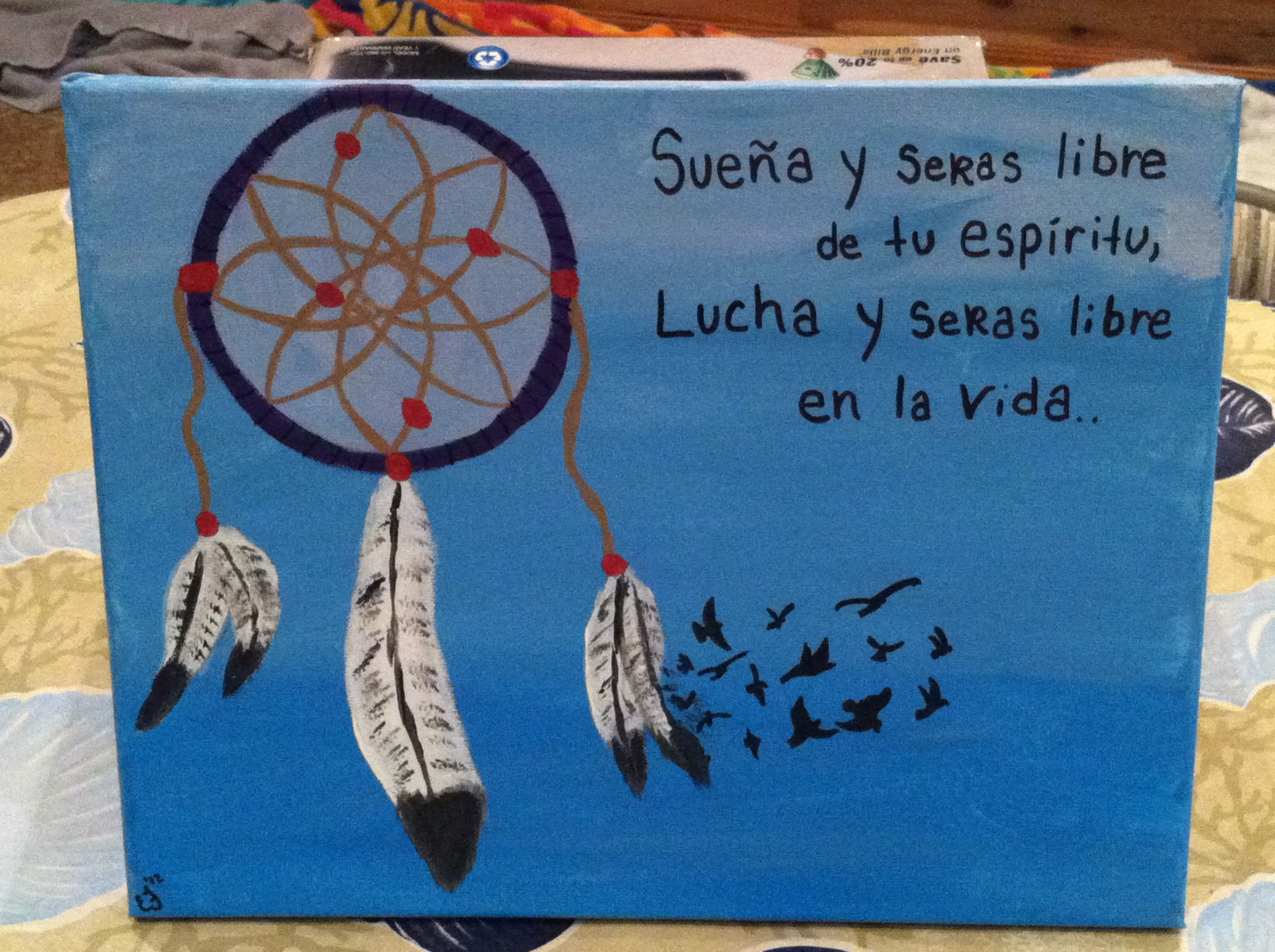 Sueña y seras libre de tu espiritu, lucha y seras libre en la vida.. in english: Dream and you will free your spirit, fight and be free in life.. Artist: Emily Folino Medium: Acrylic paint