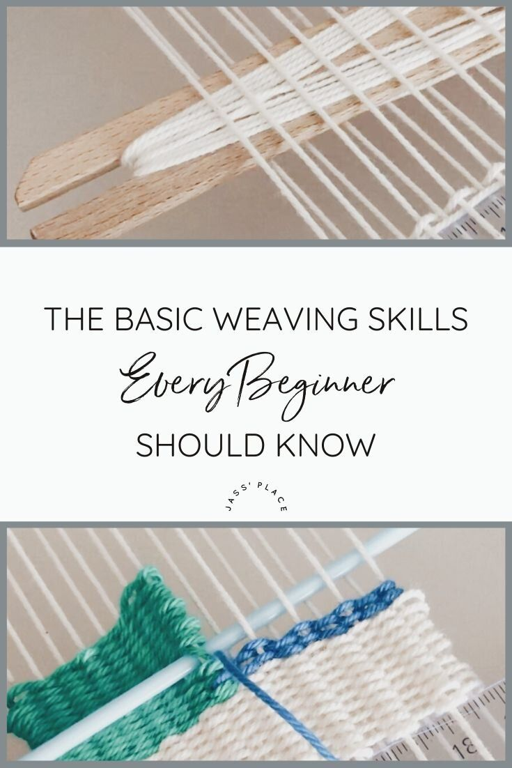 The Basic Weaving Skills Every Beginner Should Know — Jass' Place