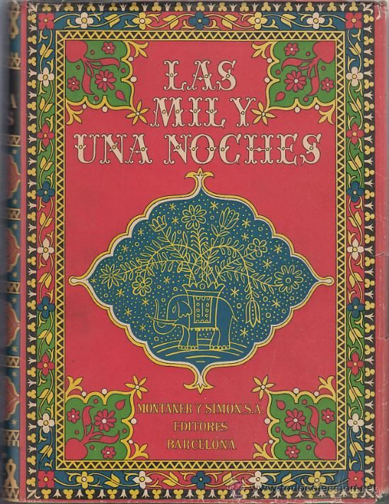 Las Mil Y Una Noches Montaner Y Simón Dos Tomos Las Mil Y Una Noches Cubiertas De Libros Antiguos Cubierta De Libros