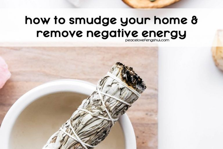 How To Smudge Your House And Get Rid Of Negative Energy Peace Love Feng Shui Negative Energy Negative Energy Cleanse Negativity