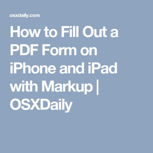 How To Fill Out A Pdf Form On Iphone And Ipad With Markup Osxdaily Filling Ipad Pdf