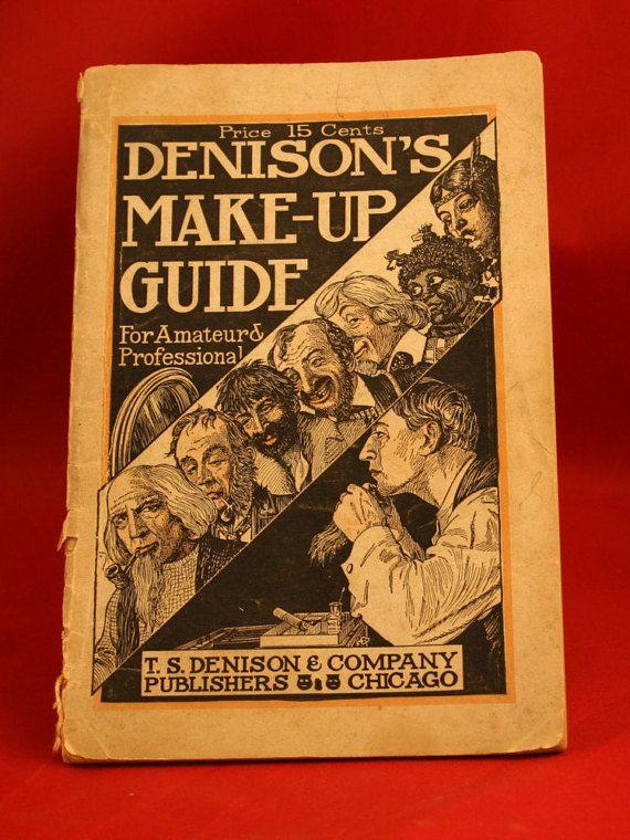 Antique 1923 Paper 15 Cent Denison's Make-Up Guide Booklet Chicago Eben H Norris For Amateurs & Professionals-5T!
