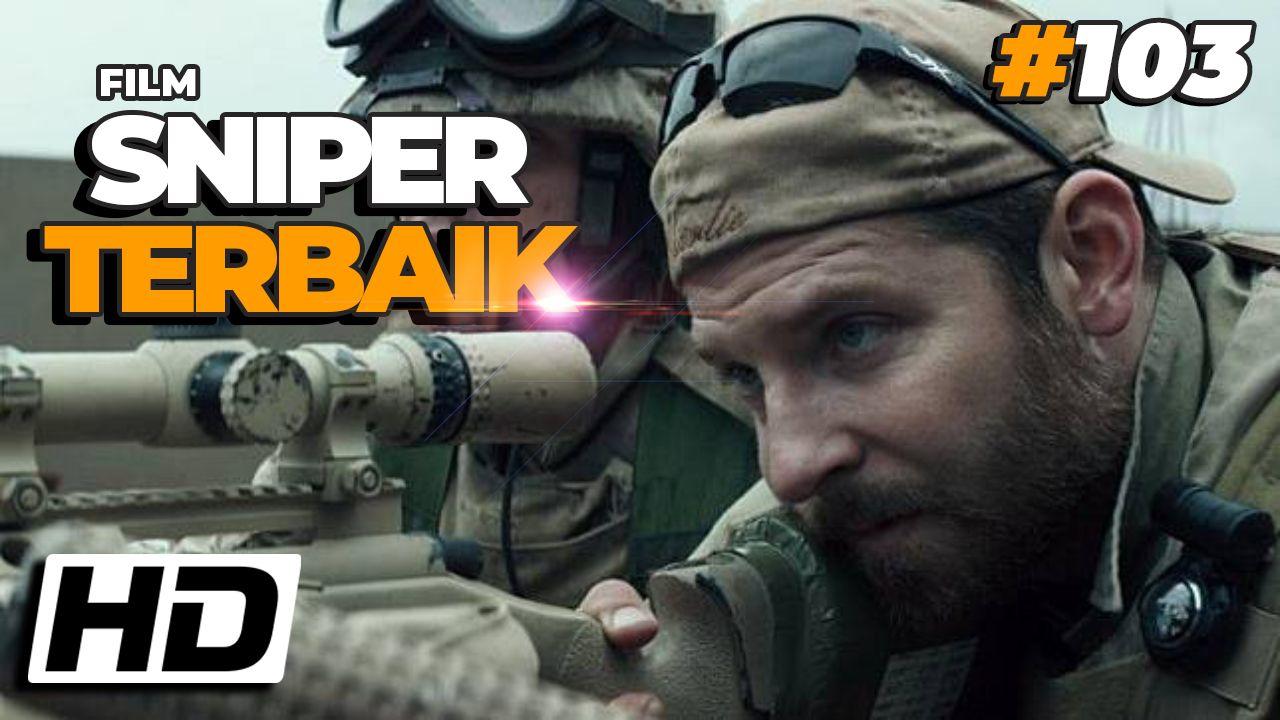 8 Rekomendasi Film Sniper Terbaik Sepanjang Masa di 2020