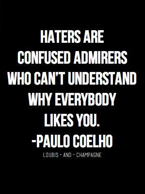 15 Quotes To Help You Stop Worrying About Haters Entreresourcecom