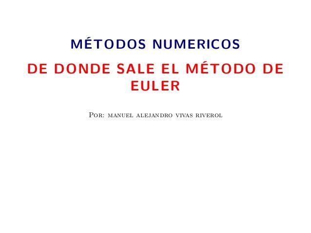 Presentación que aclara de donde proviene el método de Euler para Ecuaciones Diferenciales