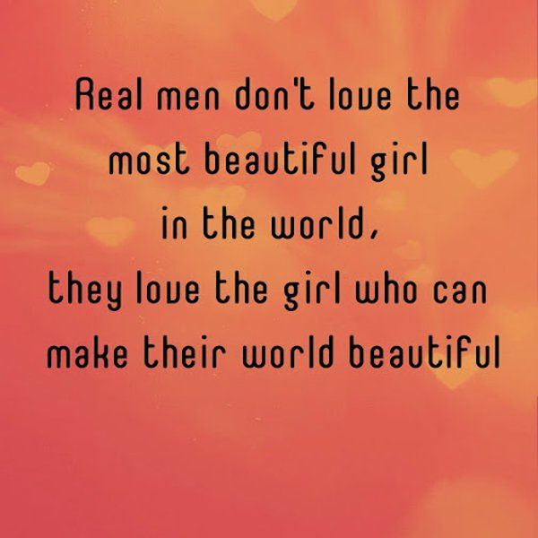 Beautiful Love Quotes Pics: Real Men Don't Love The Most Beautiful Girl In The World