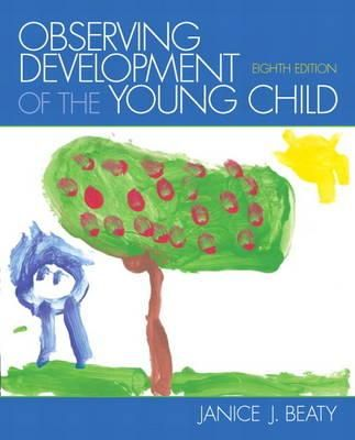 Observing Development Of The Young Child This Book Teaches How To Observe Record And Interpret The Develop Good Books Early Childhood Program Child Teaching