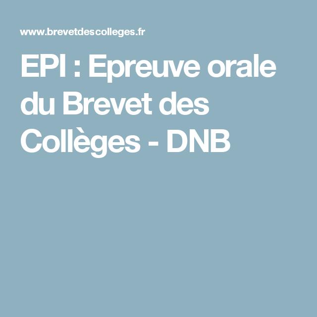 Epi Epreuve Orale Du Brevet Des Colleges Dnb Brevet Des Colleges College Oral