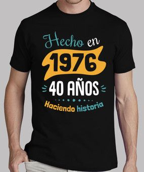 269ec8da0 40 años haciendo historia Cumpleaños 40 Hombre