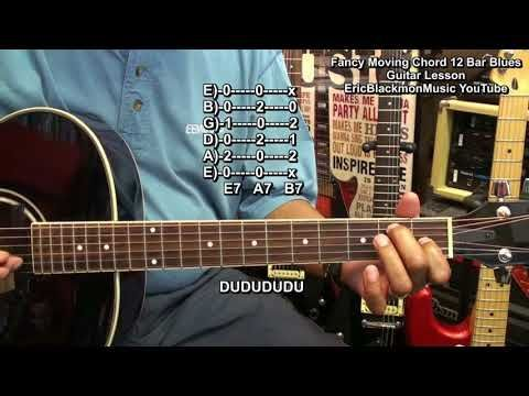 How To Play Fancy Old School 12 Bar Blues Moving Guitar Chords