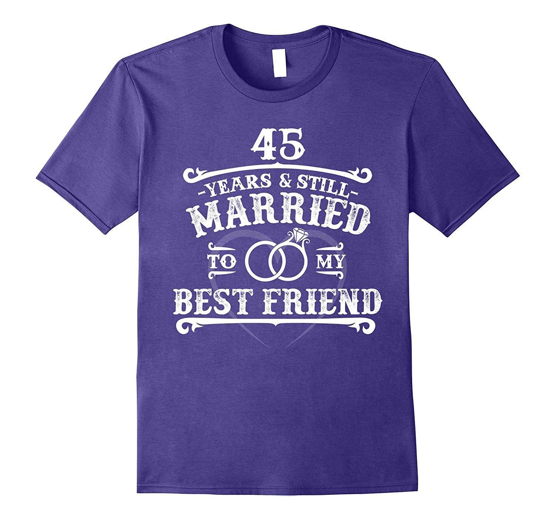45th Wedding Anniversary TShirt For HusbandWife 18th