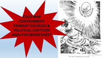 Cold War Containment Primary Source Political Cartoons Worksheet