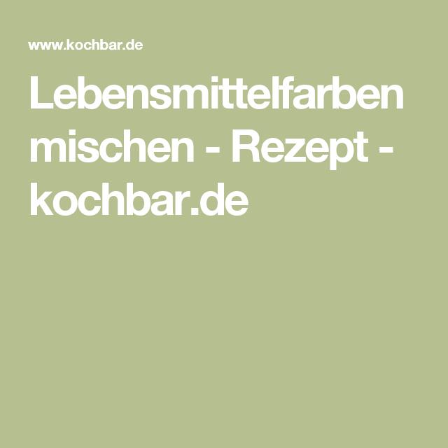 Lebensmittelfarben mischen - Rezept - kochbar.de