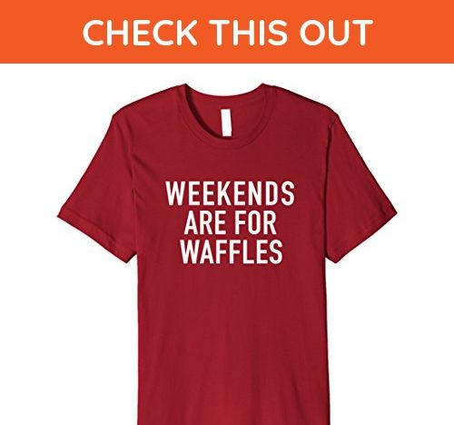 Mens Weekends Are For Waffles Popular Funny Food Quote T Shirt