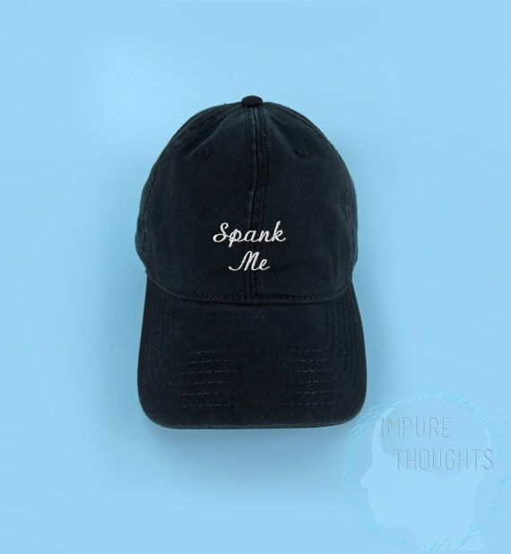 1e5f70c8d6e SPANK ME Baseball Cap Dad Hat Low Profile by IMPURETHOUGHTS