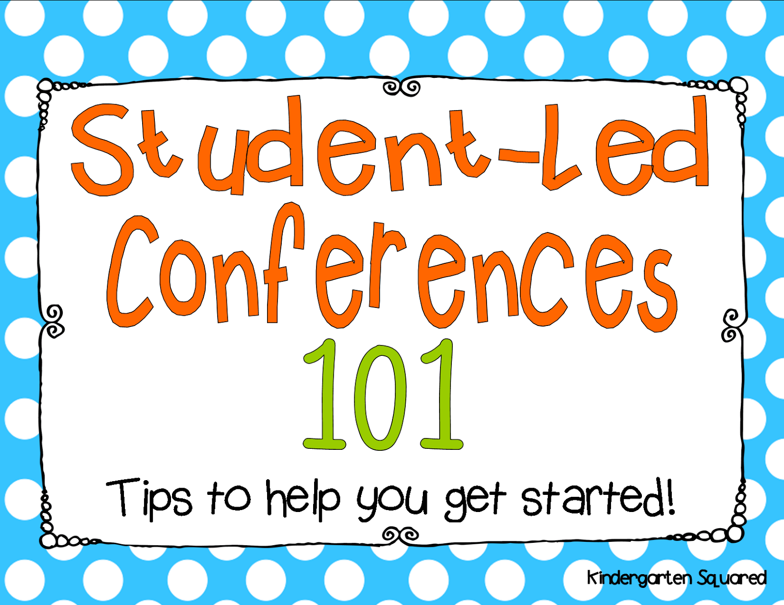 Tips To Help You Make Student Led Conferences A Reality In