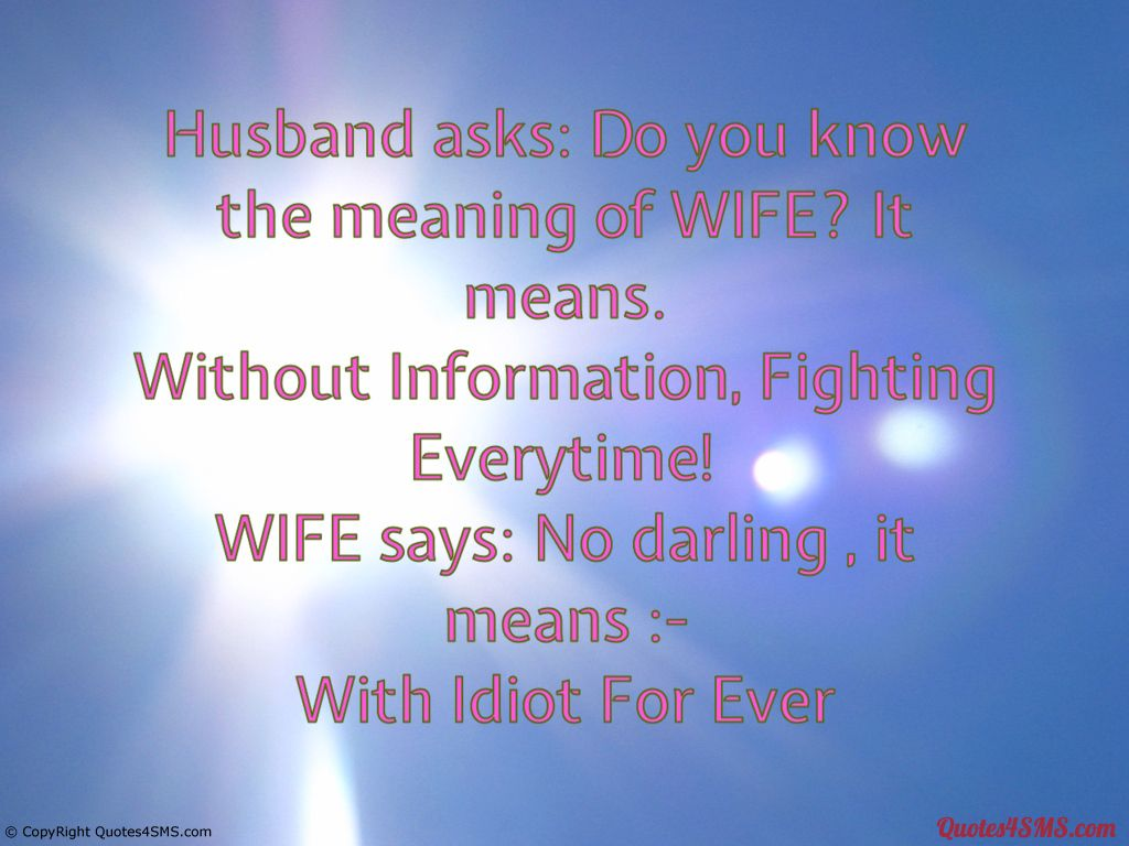 Wife Left Quotes Husband Asks Do You Know The Meaning Of Wife