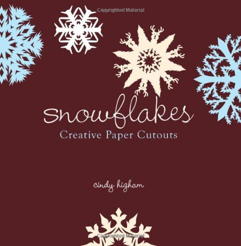 Snowflakes: Creative Paper Cutouts by Cindy Higham,http://www.amazon.com/dp/1423605055/ref=cm_sw_r_pi_dp_zUSJsb19T7F8N4F4