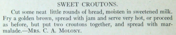 RECIPE: Sweet Croutons | DATE: 1909 | SOURCE: Culinary Landmarks