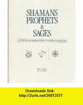 Shamans prophets and sages a concise introduction to world shamans prophets and sages a concise introduction to world religions 9780534042639 denise fandeluxe Gallery