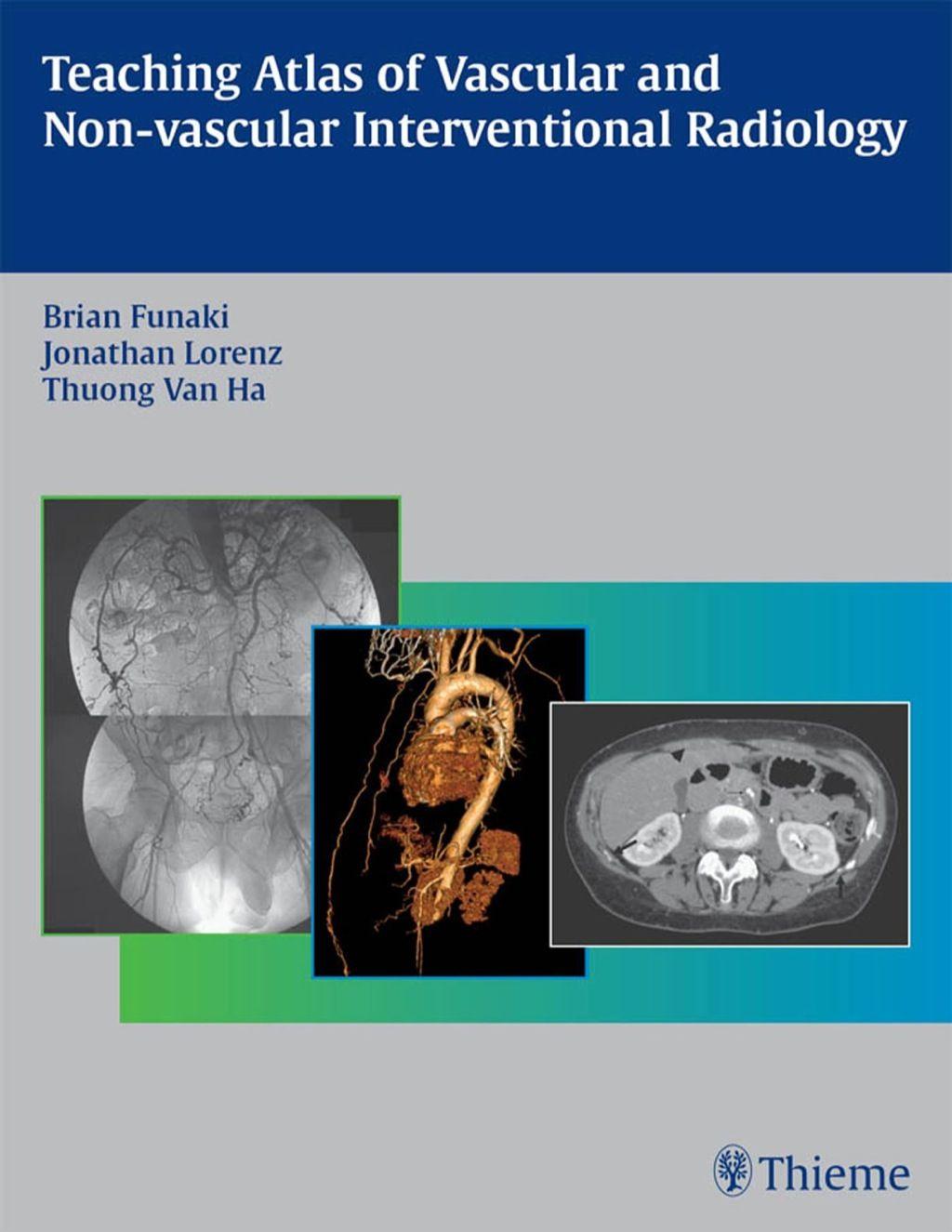 Teaching Atlas Of Vascular And Non Vascular Interventional