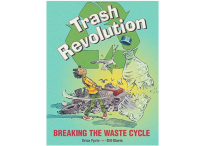 It S A Trash Revolution A Fun Book For Curious Kids Curious Kids Good Books Kids