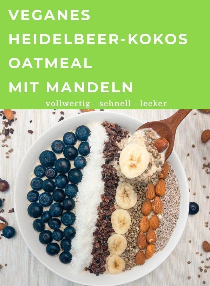 Veganes Heidelbeer-Kokos Oatmeal mit Mandeln – Nutrition is Powerful  – Veganes Frühstück Rezepte