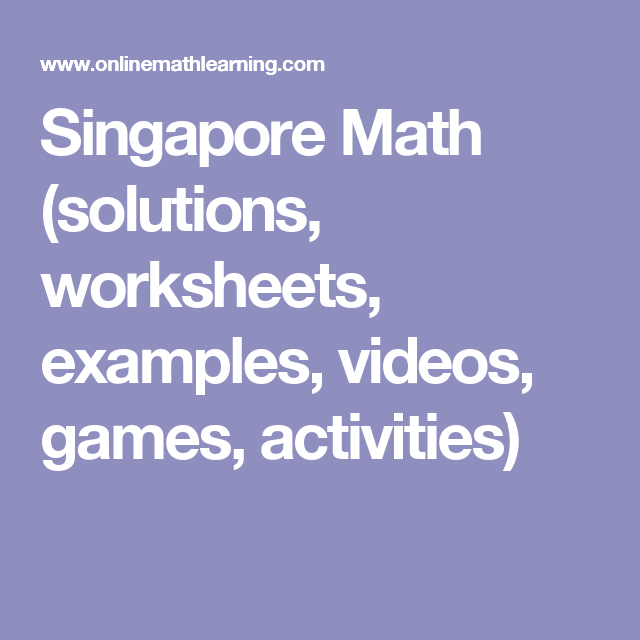 Singapore Math Solutions Worksheets Examples Videos Games