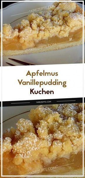 Apfelmus – Vanillepudding – Kuchen #kuchenideen