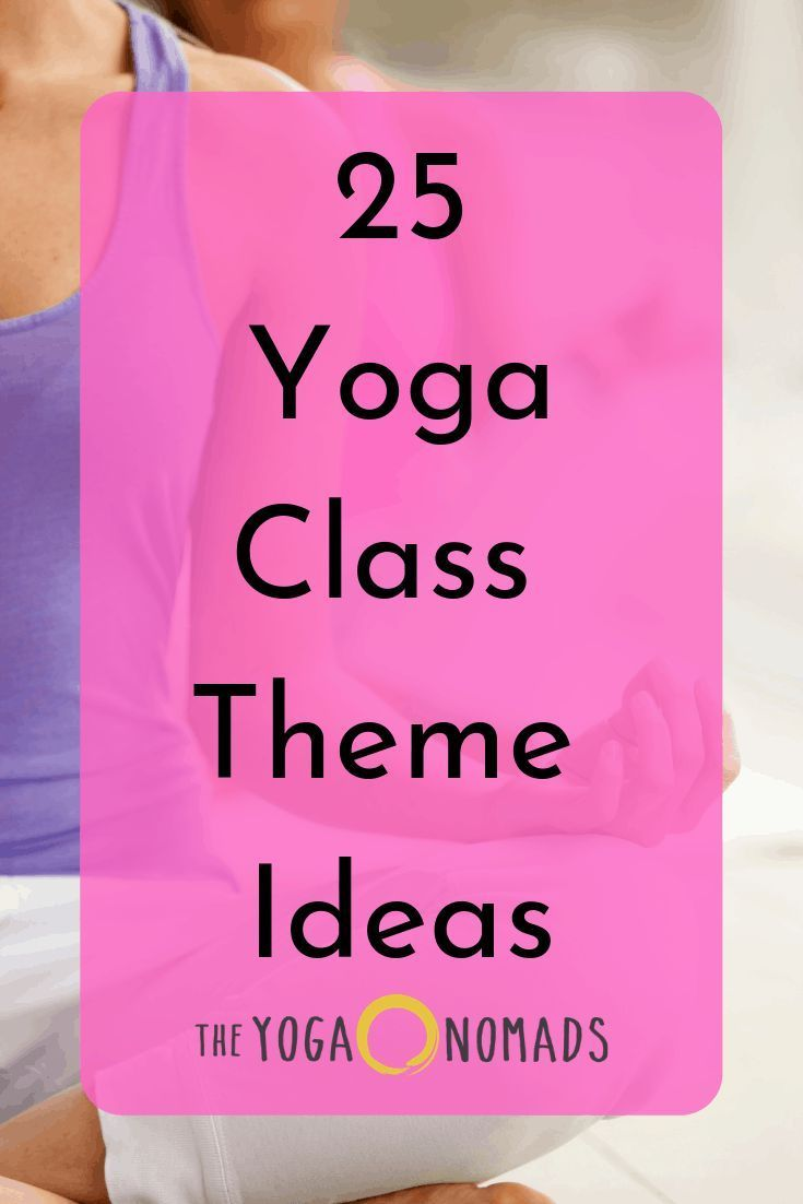 25 yoga class theme ideas to inspire your teaching yoga