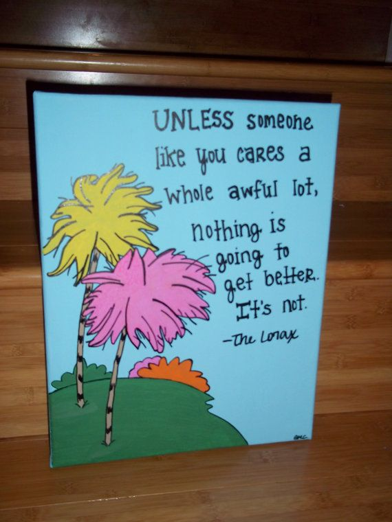 Famous Lorax Quote By Dr Seuss Hand Painted On Canvas Lorax Quotes Tree Canvas Lorax Trees