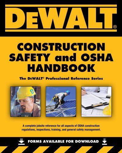 Best of .. DeWALT Construction Safety and OSHA Handbook, 1st ed. (Dewalt Trade Reference Series)