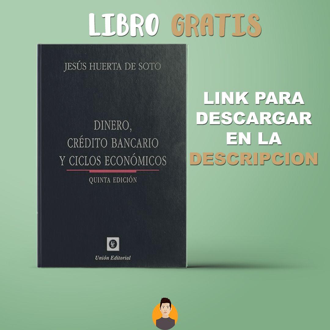 Dinero, crédito bancario y ciclos económicos; Jesus Huerta