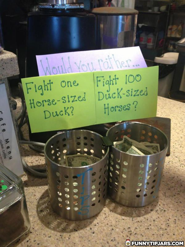 Funny Tip Jars But Which Would You Rather Ride Funny Tip Jars Funny Tips Tip Jars