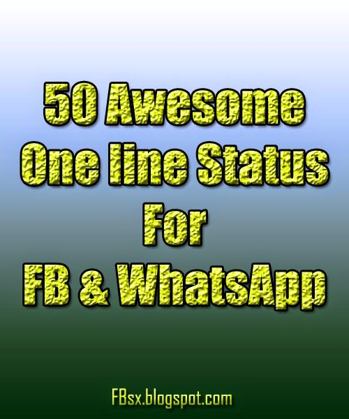 50 Awesome One line Status For FB & WhatsApp One line