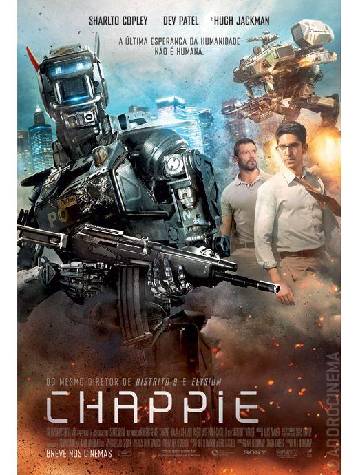 Exclusivo Confira O Cartaz Nacional Da Ficcao Cientifica Chappie Chappie Filme Filmes Hd Filmes