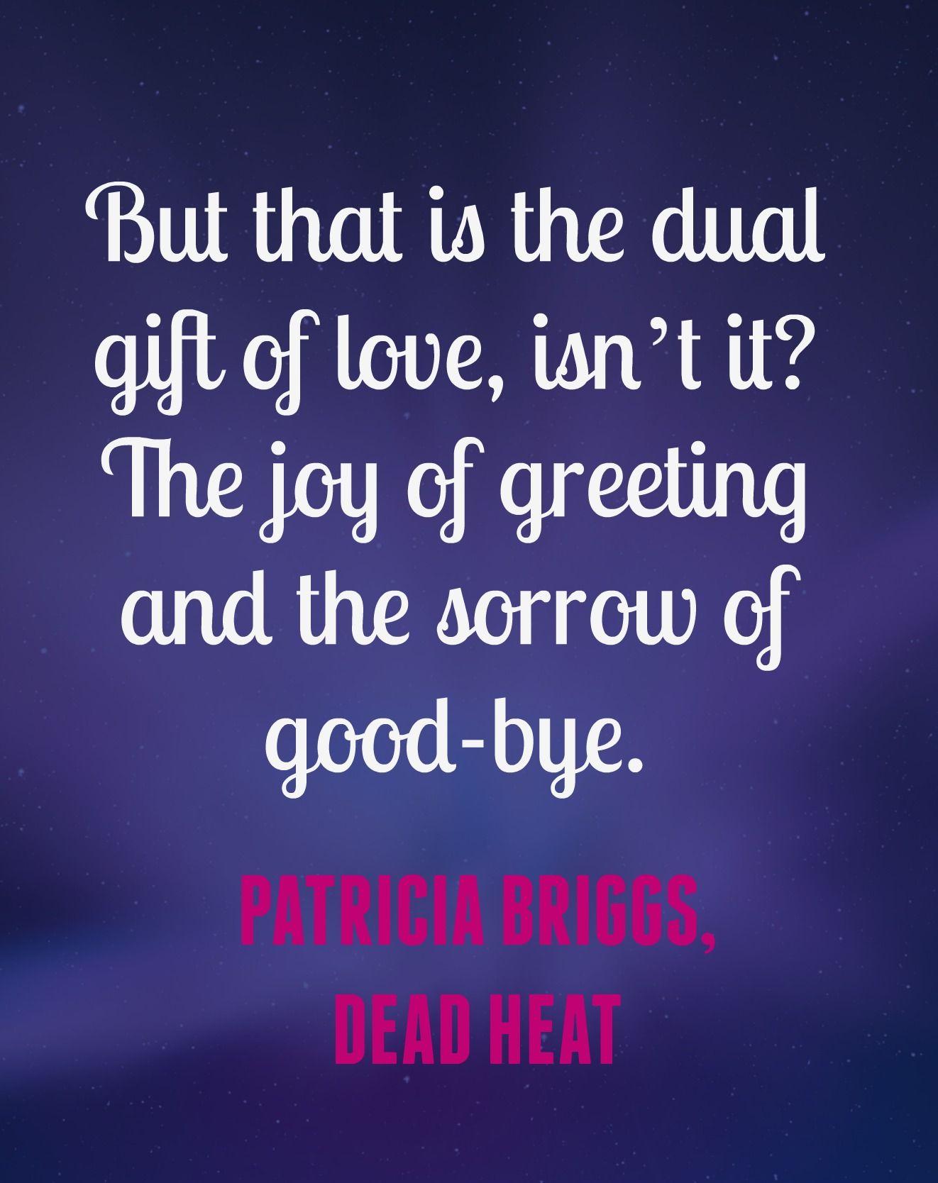 Dead Heat (Alpha & Omega #4) | Quotations, Sorrow, Patricia briggs