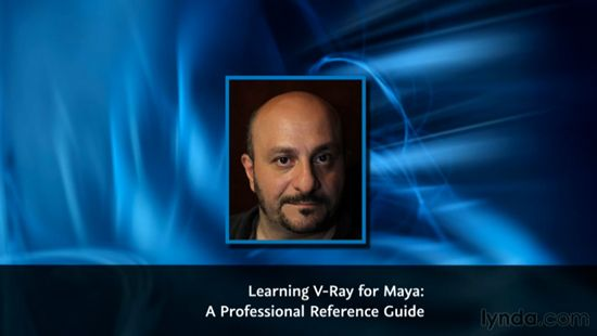 Lynda - Learning V-Ray for Maya A Professional Reference Guide - professional reference
