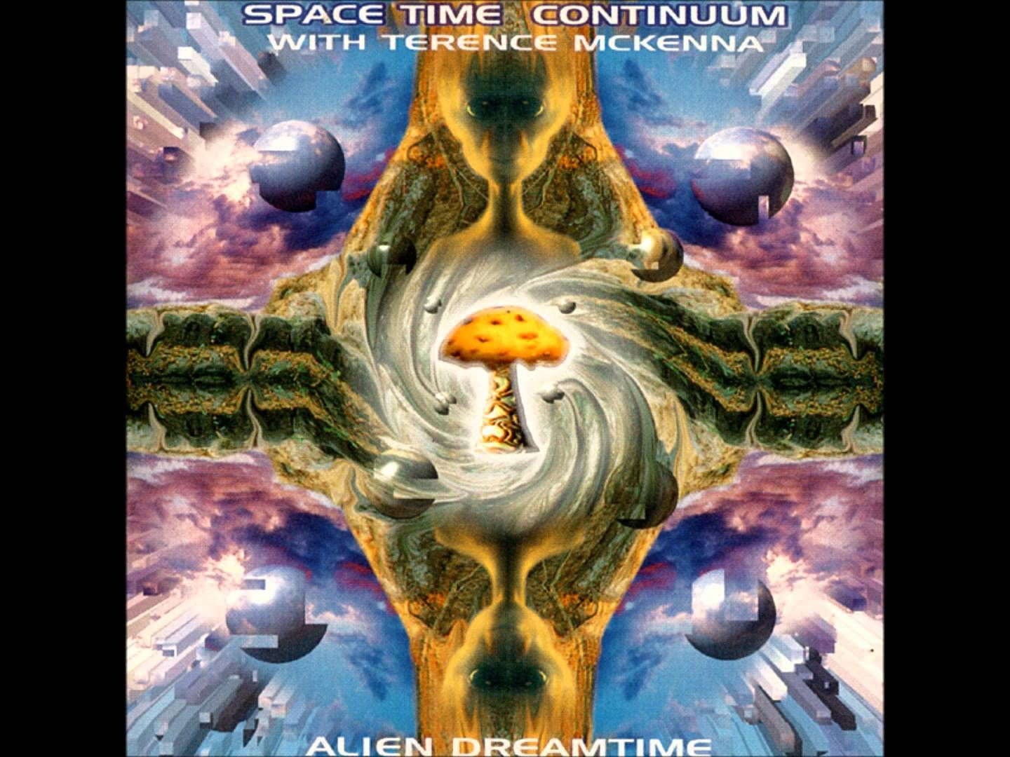 Space Time Continuum with Terence McKenna - Alien Dreamtime [Full Album]