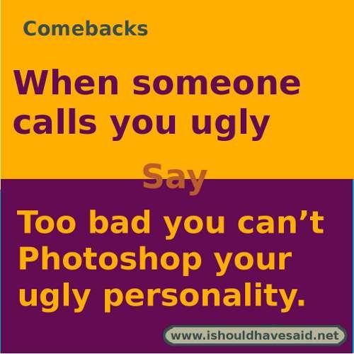 good comebacks for ugly girls