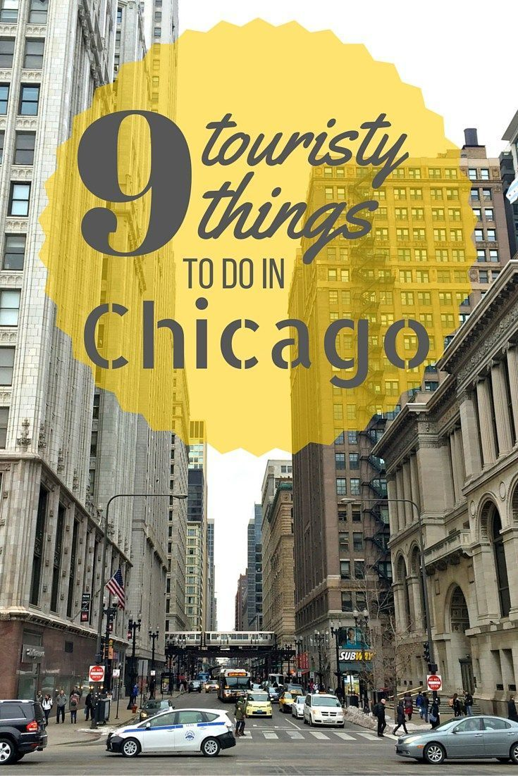 9 Touristy Things to do in Chicago   Pinterest   Chicago  City and     Chicago  the 9 best touristy things to do in The Windy City