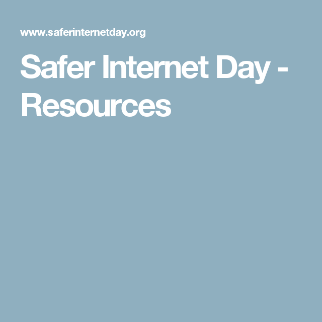 Safer Internet Day Resources Safe Internet Resources Educational Resources