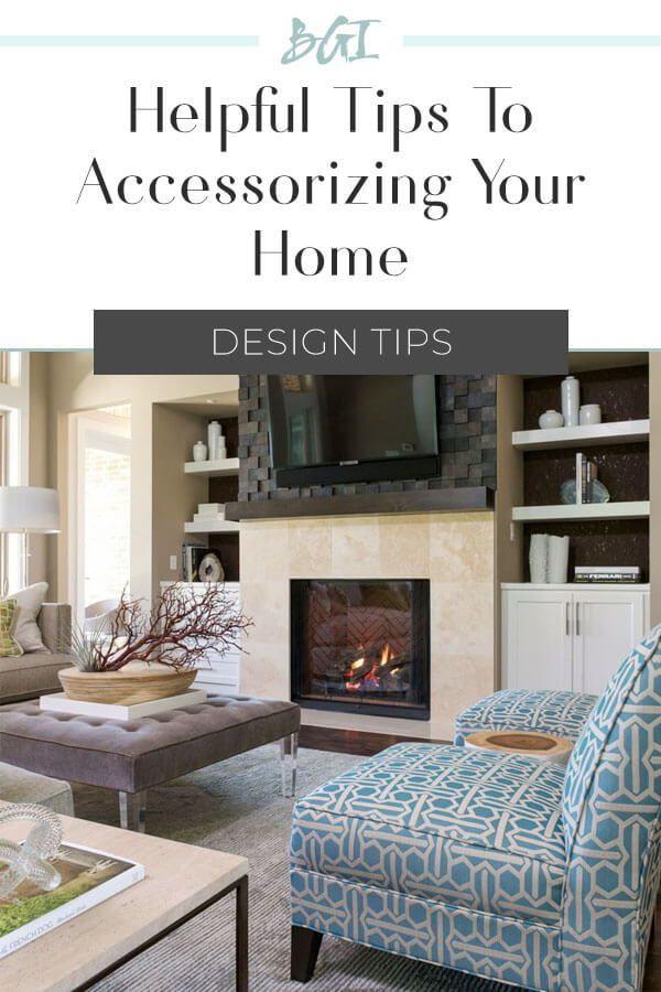 NEW BLOG!  Helpful tips to accessorize your home! #interiordesignadvise #interiordesigntips