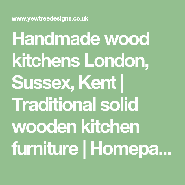 Handmade wood kitchens London, Sussex, Kent | Traditional solid wooden kitchen furniture | Homepage
