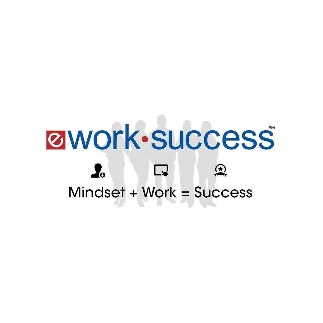 Mindset Work = Success eWorksuccess.com #lifehack #
